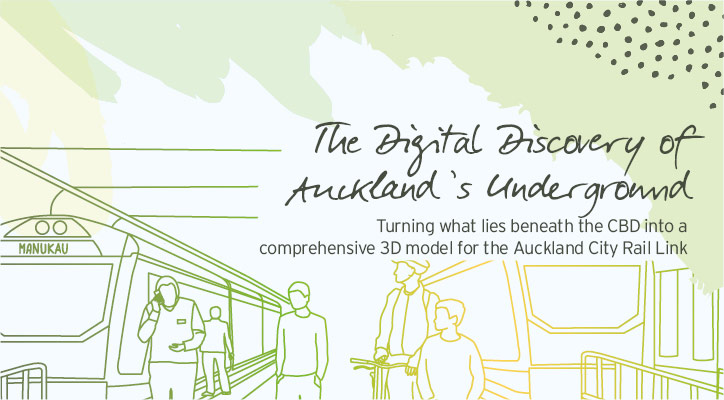 City Rail Link – The digital discovery of Auckland's underground