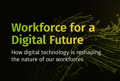 How digital technology is reshaping the nature of our workforces