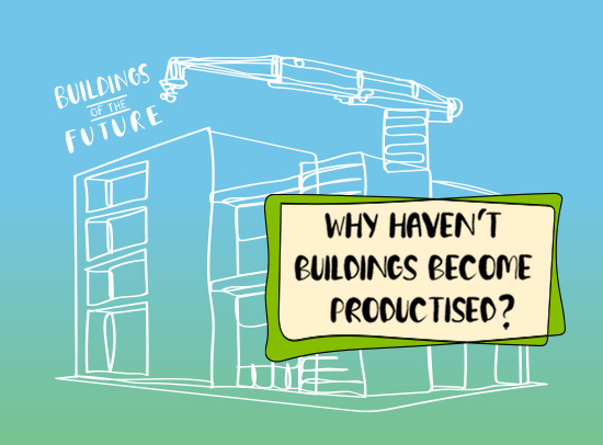 Why haven't buildings become productised?