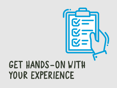 Get hands-on with your experience