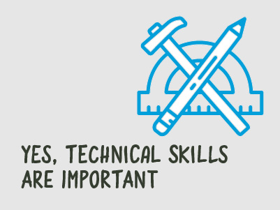 Yes, technical skills are important