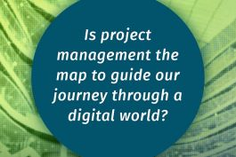 Is project management the map to guide our journey through a digital world?